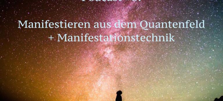 Manifestieren aus dem Quantenfeld + Manifestationstechnik